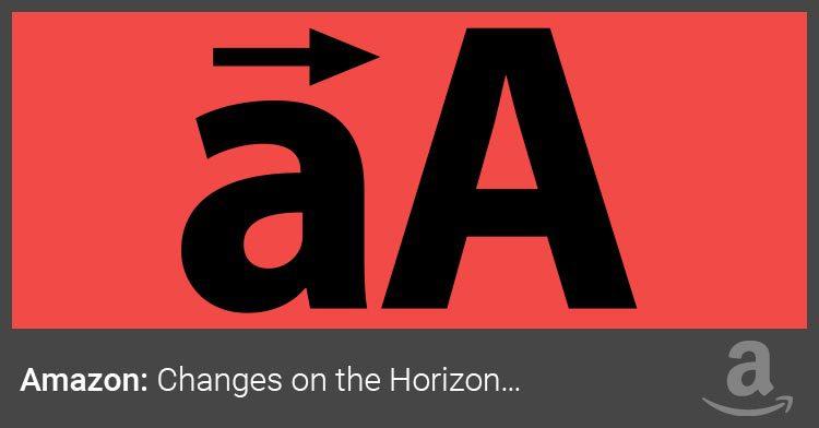 Amazon Changes on the Horizon