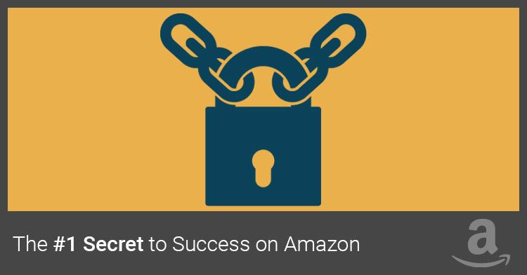 Secret to Success on Amazon
